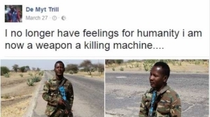 """"""" I No Longer Have Feelings For Humanity, I Am Now A Weapon, Killing Machine """": Nigerian Soldier Posted On Facebook (Photos)"""